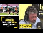 """""""GREALISH WILL LEAD VILLA THIS SEASON!"""" Aston Villa fan Vernon believes Jack Grealish will stay!"""