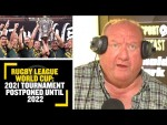RUGBY LEAGUE WORLD CUP: 2021 tournament postponed until 2022