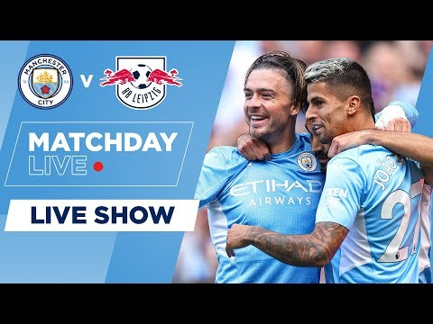 THE CHAMPIONS LEAGUE IS BACK   MAN CITY V LEIPZIG   UEFA CHAMPIONS LEAGUE   MATCHDAY LIVE SHOW