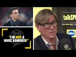 """""""I'M NOT A HUGE ADMIRER!"""" Simon Jordan says Gary Neville gets too much credence for what he says!"""