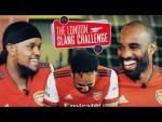 🤣  Aubameyang, Lacazette & Chunkz take on the London Slang Challenge