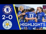 Chelsea 2-0 Leicester | Late Goals Seal All Three Points | Women's Super League Highlights
